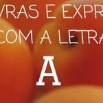 """5 Palavras e Expressões em Inglês com a Letra """"A"""""""