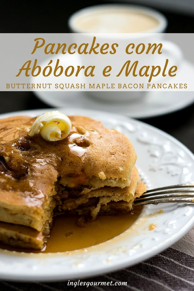 Receita de Pancakes com Abóbora e Maple {Butternut Squash Maple Bacon Pancakes} | Inglês Gourmet