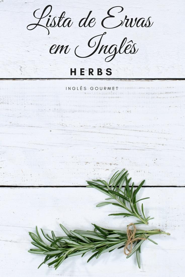Herbs - Lista de Ervas em Inglês | Inglês Gourmet