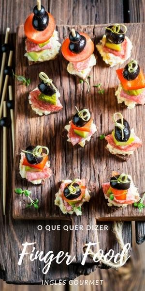 O que quer dizer Finger Food?   Inglês Gourmet