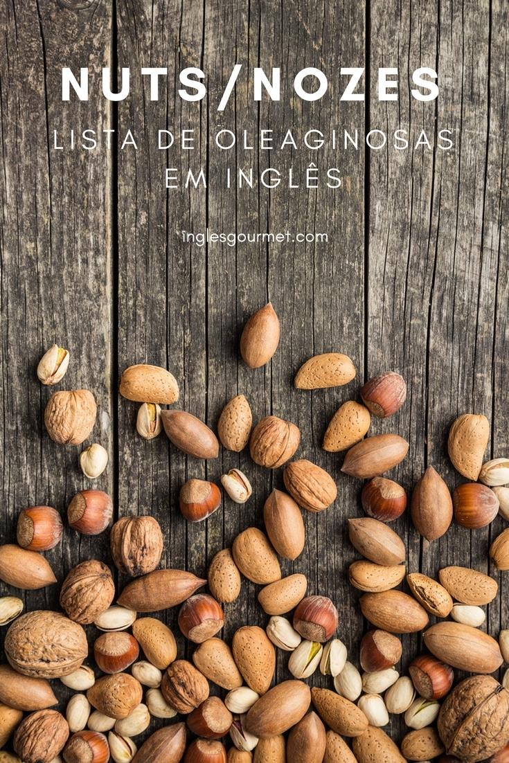 Nuts/Nozes - Lista de Oleaginosas em Inglês | Inglês Gourmet