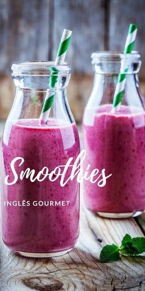 Smoothies   Inglês Gourmet