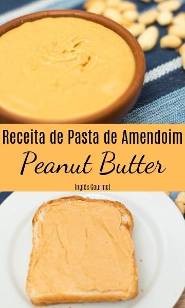 Receita de Pasta de Amendoim - Peanut Butter | Inglês Gourmet