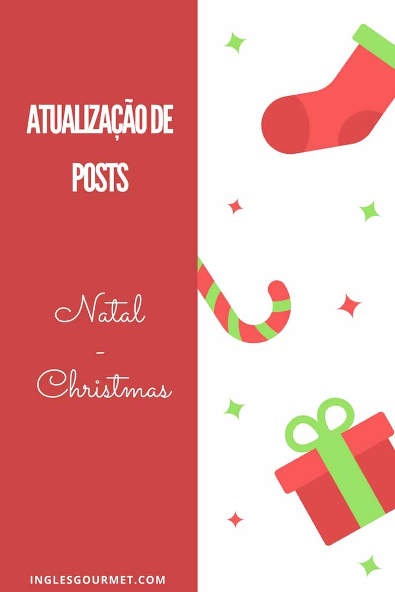 Atualização de Posts: Natal - Christmas | Inglês Gourmet