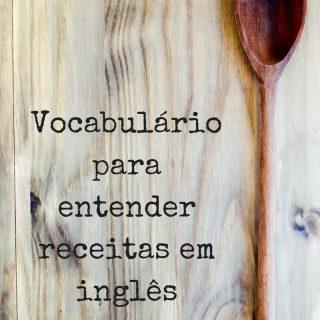 Vocabulário para entender receitas em inglês   Inglês Gourmet