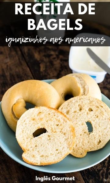 Receita de Bagels {iguaizinhos aos americanos}   Inglês Gourmet