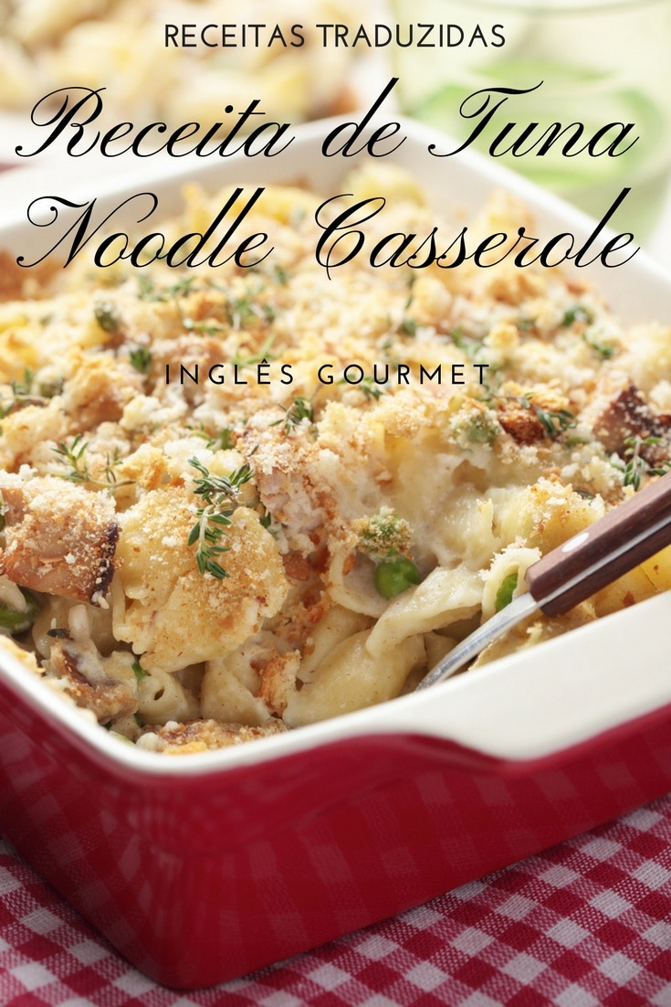 Receita de Tuna Noodle Casserole {Receitas Traduzidas}   Inglês Gourmet