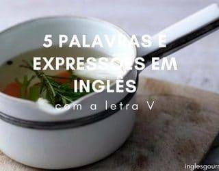 5 palavras e expressões em inglês com a letra U   Inglês Gourmet