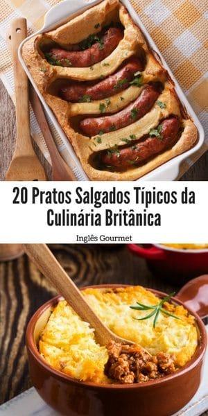 20 Pratos Salgados Típicos da Culinária Britânica   Inglês Gourmet