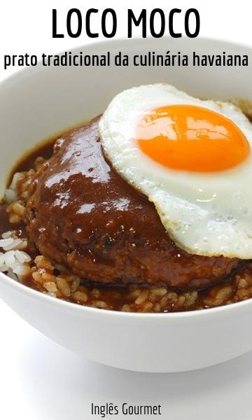 Loco Moco: prato tradicional da culinária havaiana | Inglês Gourmet