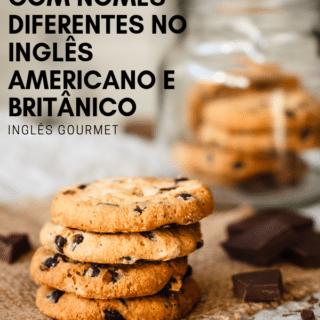 12 comidas com nomes diferentes no inglês americano e britânico | Inglês Gourmet