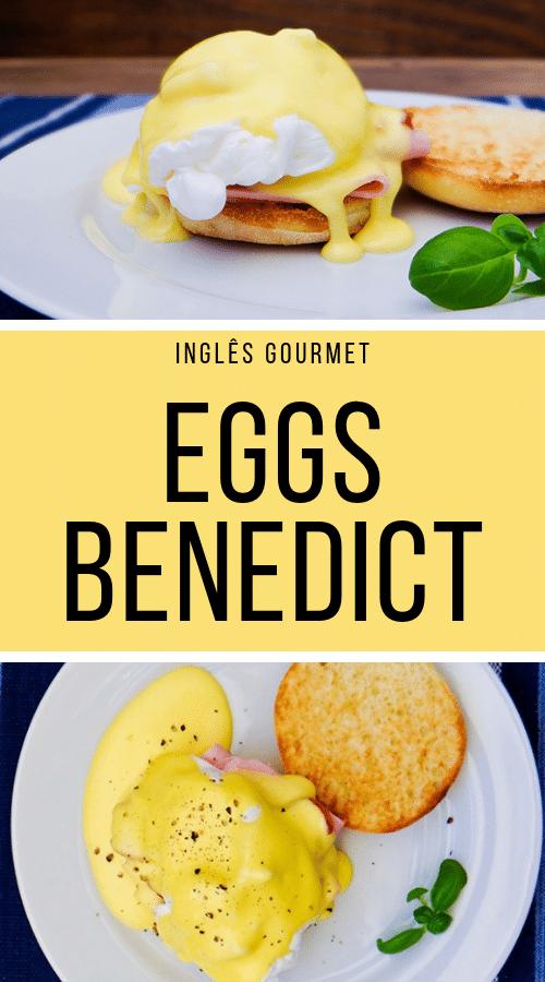 Receita de Eggs Benedict   Inglês Gourmet