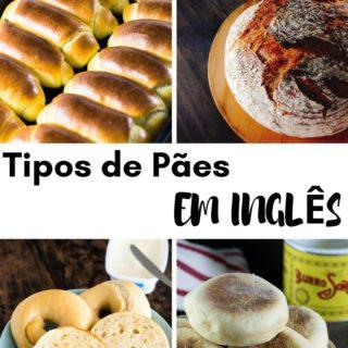Tipos de Pães em Inglês   Inglês Gourmet